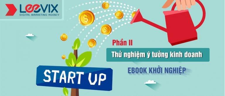 【EBOOK KHỞI NGHIỆP】Phần 2: Thử nghiệm ý tưởng kinh doanh